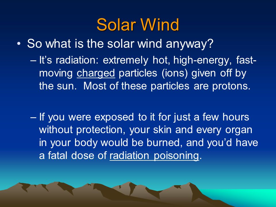 Solar Wind So what is the solar wind anyway.