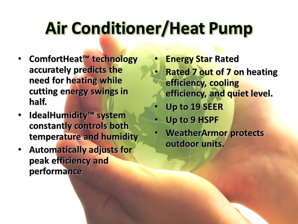 ComfortHeat™ technology accurately predicts the need for heating while cutting energy swings in half. ComfortHeat™ technology accurately predicts the