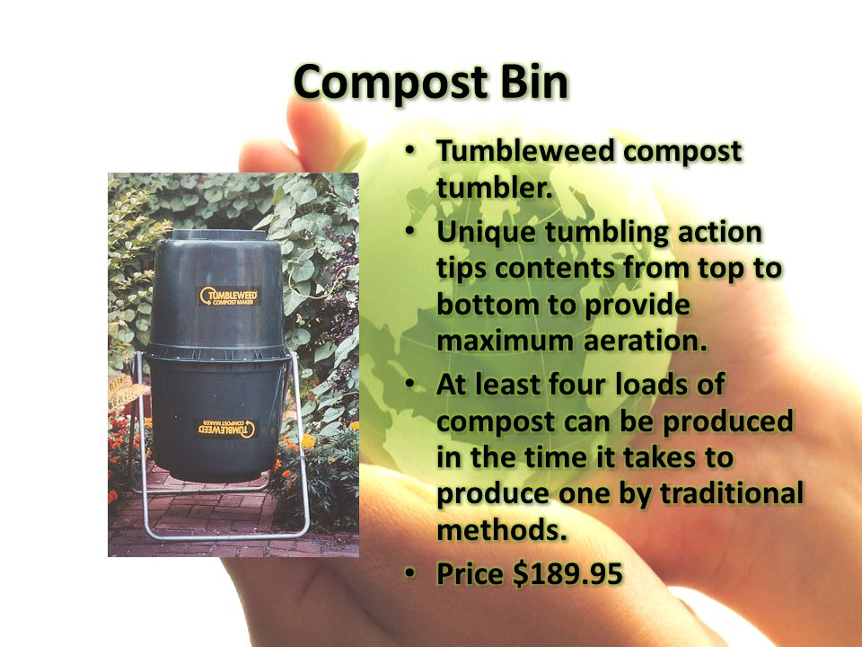 Tumbleweed compost tumbler. Tumbleweed compost tumbler. Unique tumbling action tips contents from top to bottom to provide maximum aeration. Unique tu