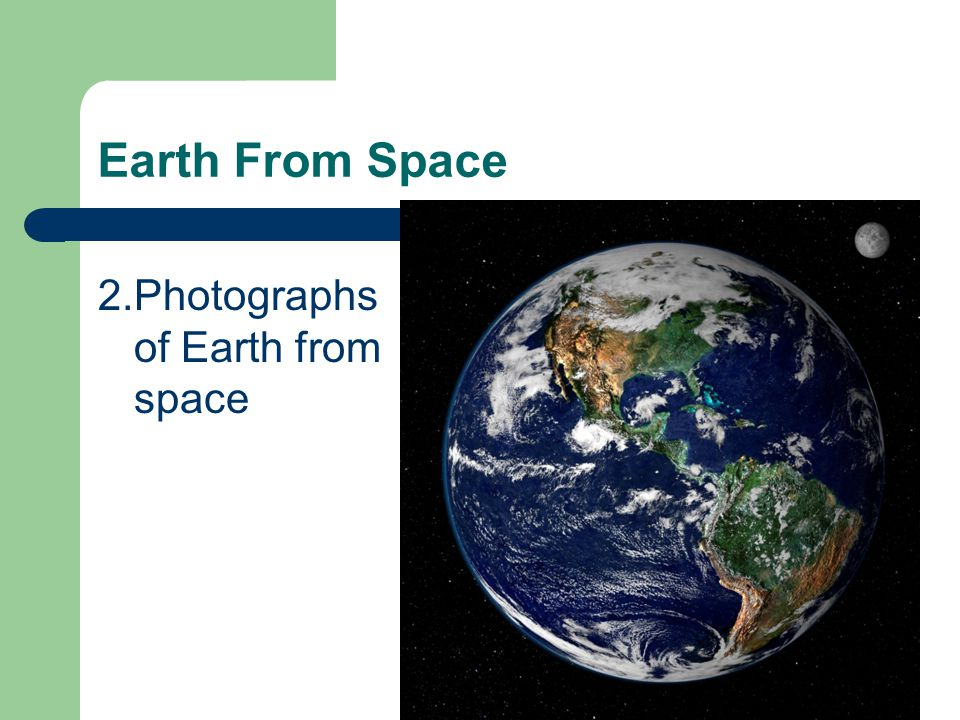 Earth From Space 2.Photographs of Earth from space