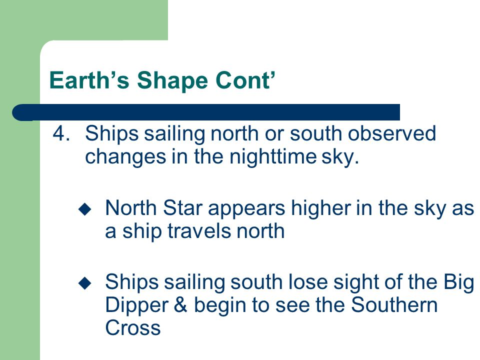4.Ships sailing north or south observed changes in the nighttime sky.