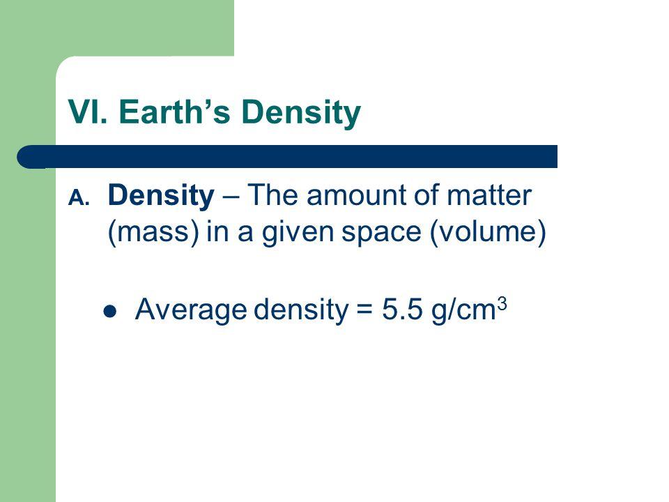 VI.Earth's Density A.