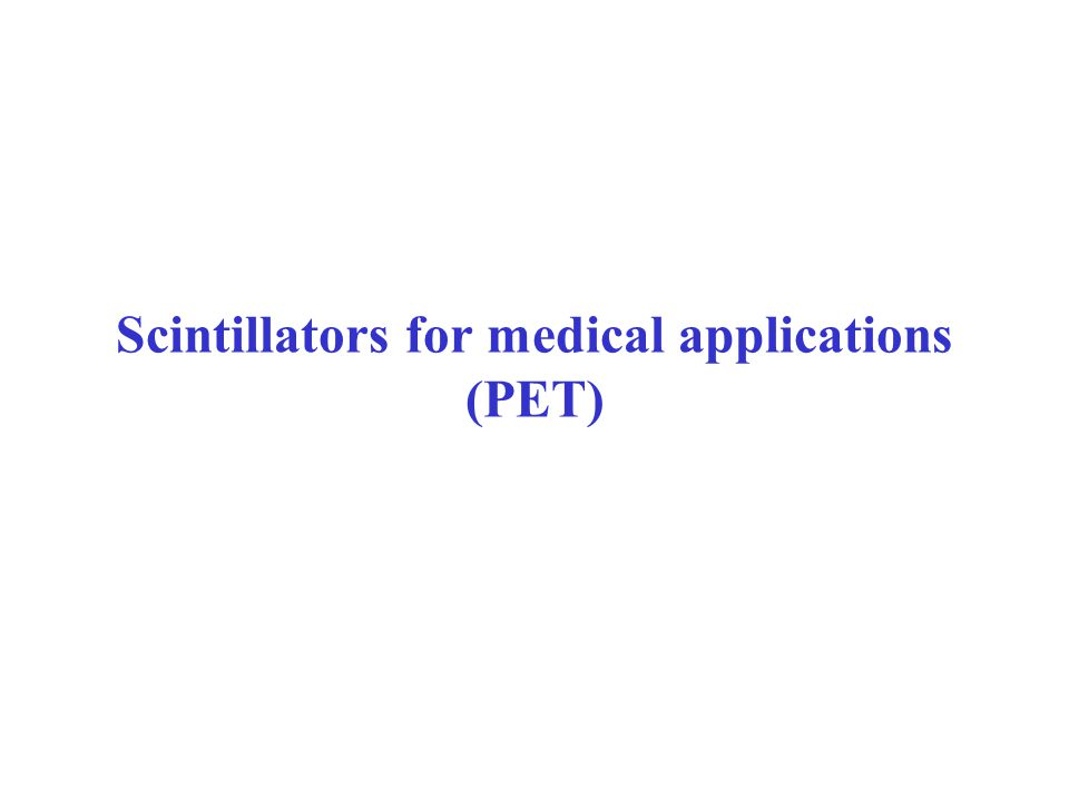 Scintillators for medical applications (PET)