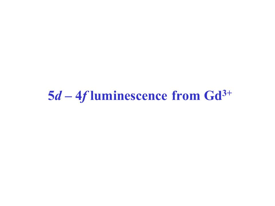 5d – 4f luminescence from Gd 3+
