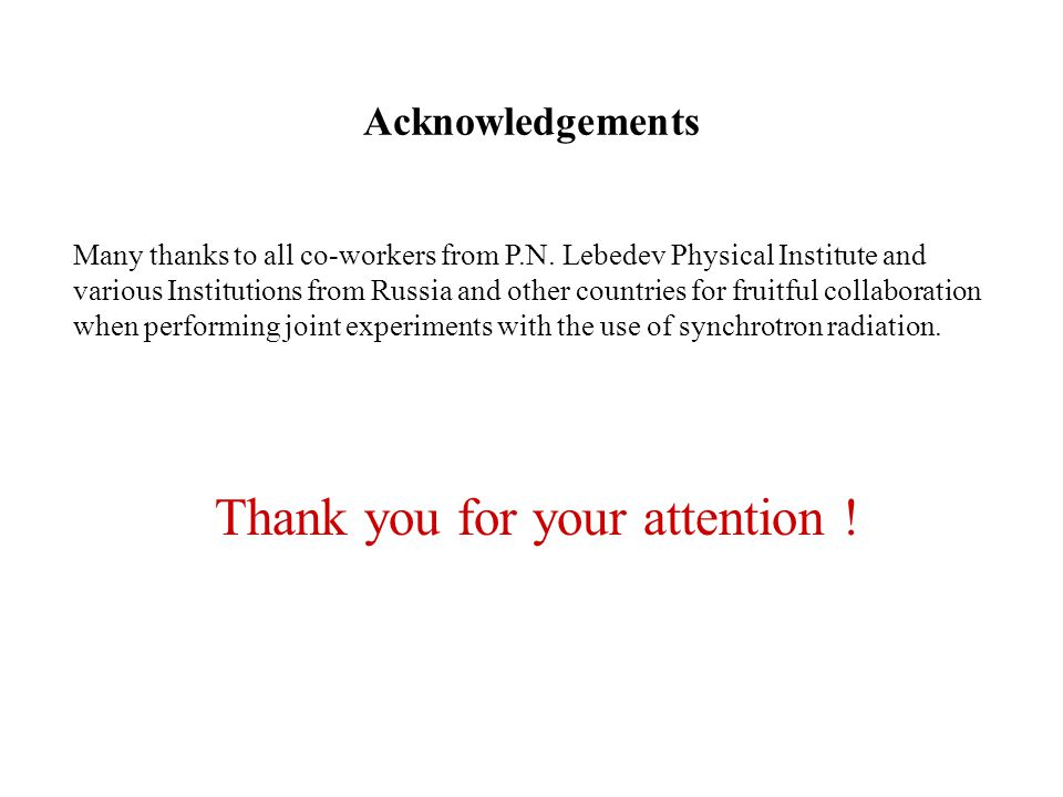 Acknowledgements Many thanks to all co-workers from P.N.