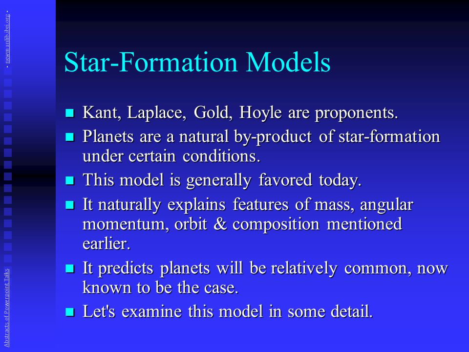 Star-Formation Models Kant, Laplace, Gold, Hoyle are proponents.