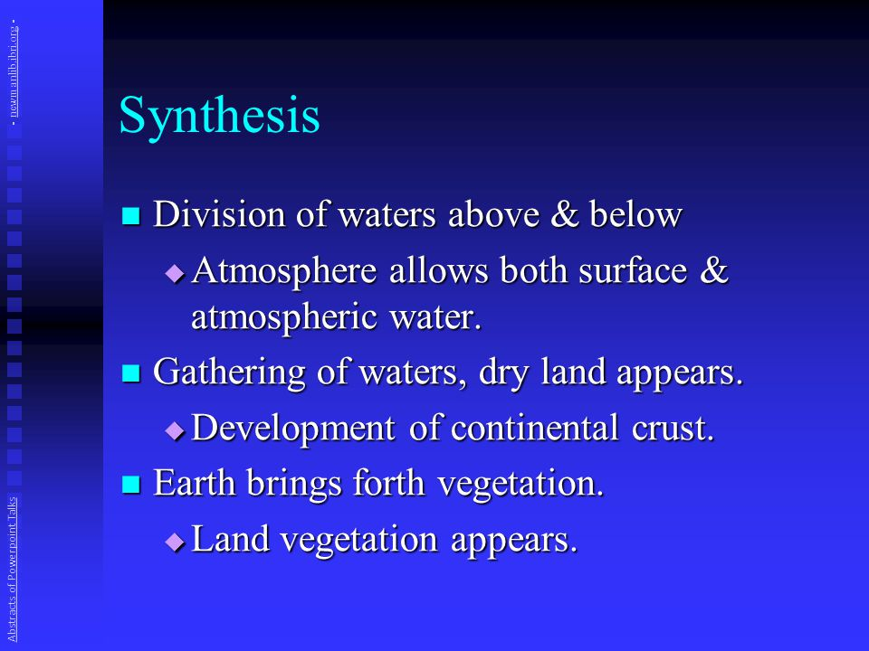 Synthesis Division of waters above & below Division of waters above & below  Atmosphere allows both surface & atmospheric water.