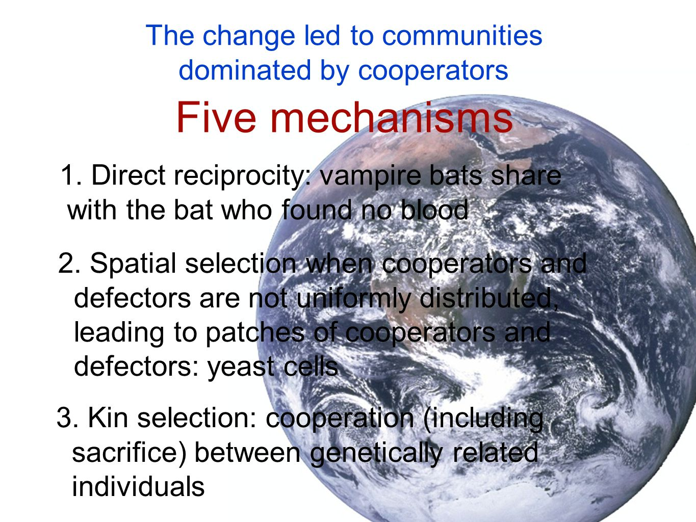 The change led to communities dominated by cooperators Five mechanisms 1.