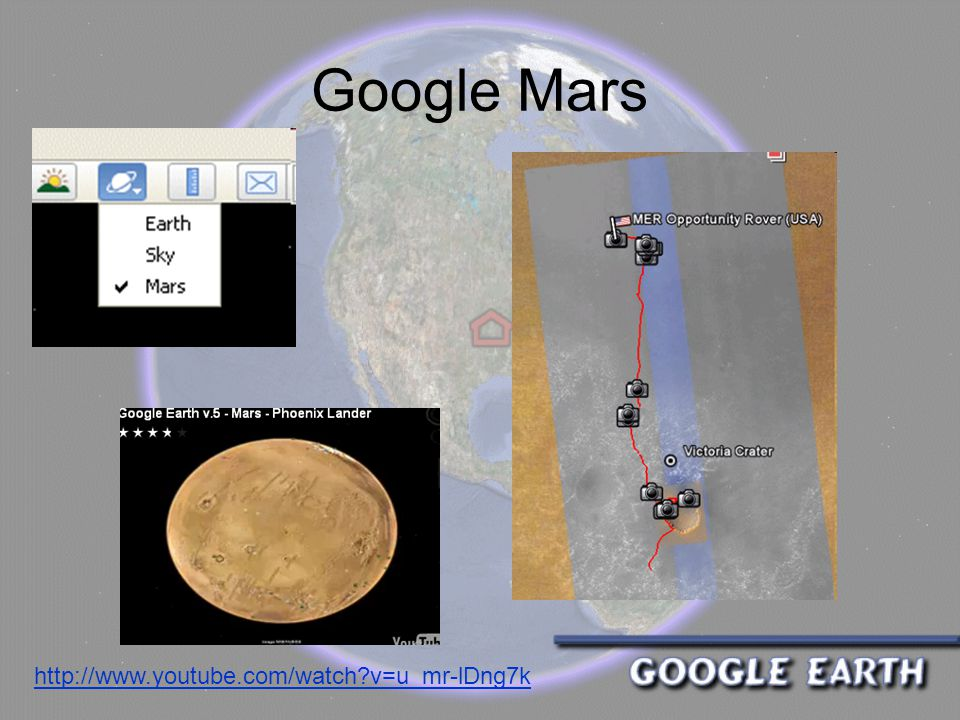 Google Mars http://www.youtube.com/watch v=u_mr-lDng7k