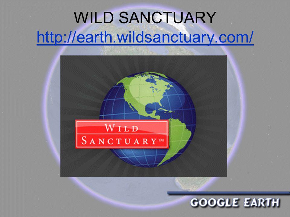 WILD SANCTUARY http://earth.wildsanctuary.com/ http://earth.wildsanctuary.com/