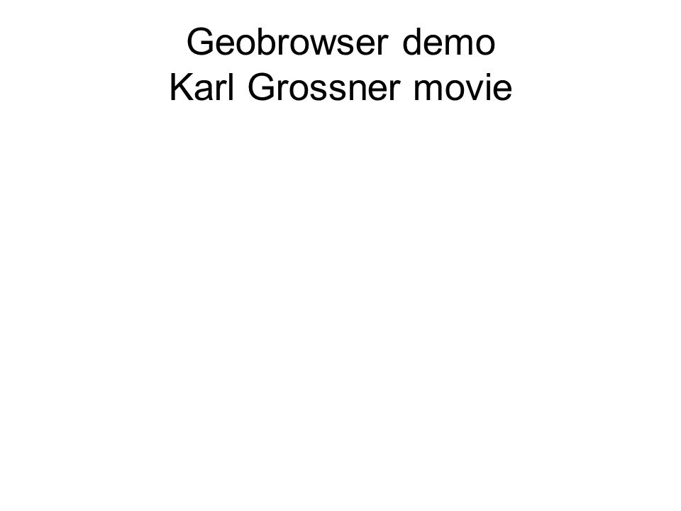 Geobrowser demo Karl Grossner movie
