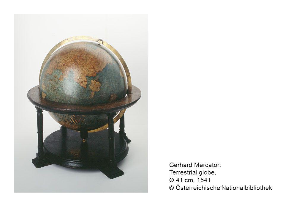 Gerhard Mercator: Terrestrial globe, Ø 41 cm, 1541 © Österreichische Nationalbibliothek