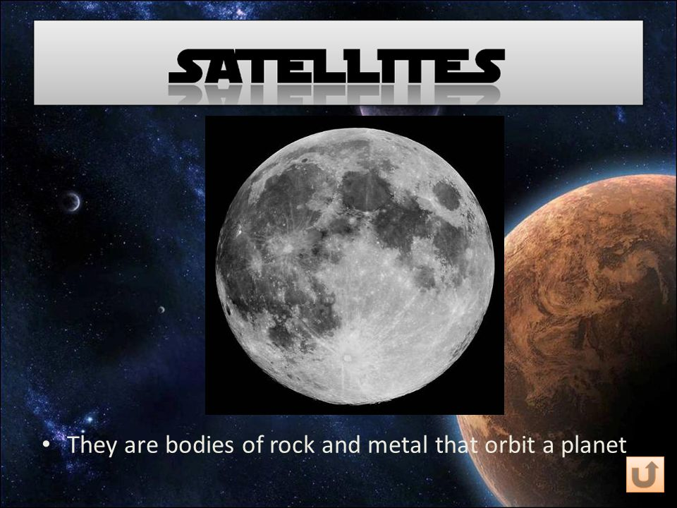 They are bodies of rock and metal that orbit a planet
