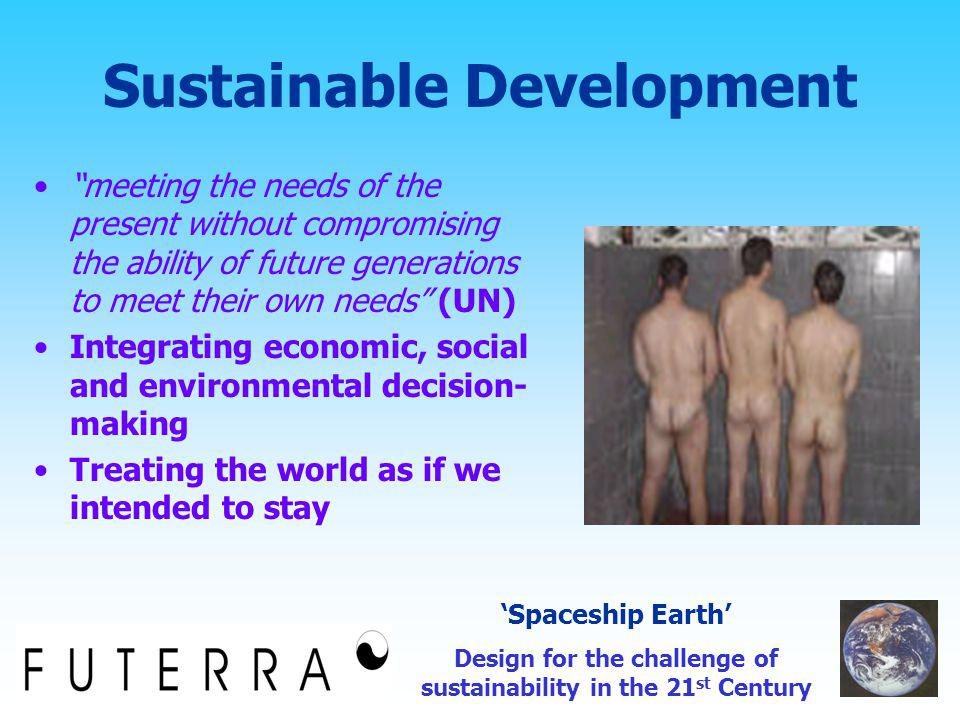 Sustainable Design Have nothing in your houses that you do not know to be useful, or believe to be beautiful Fit for purpose/function Attractive to look at Sustainable: How produced, how durable, how disposed of/reused/recycled.