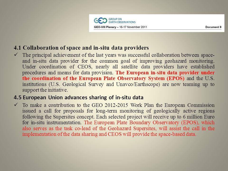 4.1 Collaboration of space and in-situ data providers The principal achievement of the last years was successful collaboration between space- and in-situ data provider for the common goal of improving geohazard monitoring.