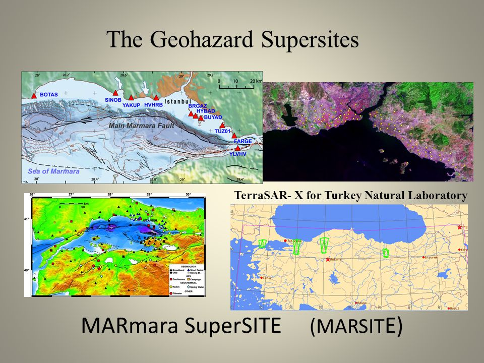 MARmara SuperSITE (MARSIT E) TerraSAR- X for Turkey Natural Laboratory The Geohazard Supersites