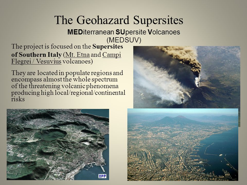 The project is focused on the Supersites of Southern Italy (Mt.