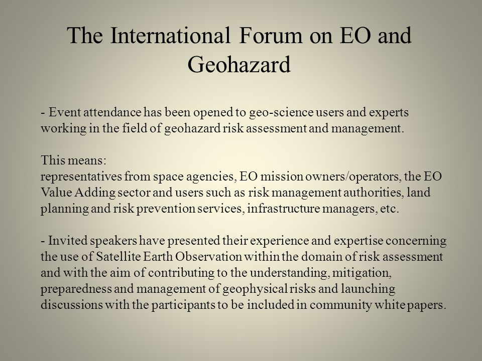- Event attendance has been opened to geo-science users and experts working in the field of geohazard risk assessment and management.