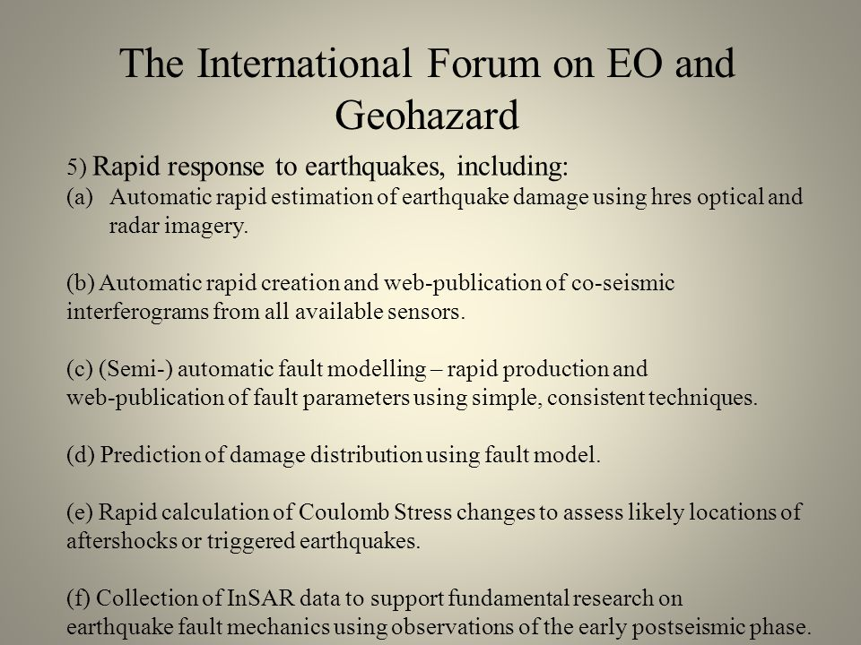 5) Rapid response to earthquakes, including: (a)Automatic rapid estimation of earthquake damage using hres optical and radar imagery.
