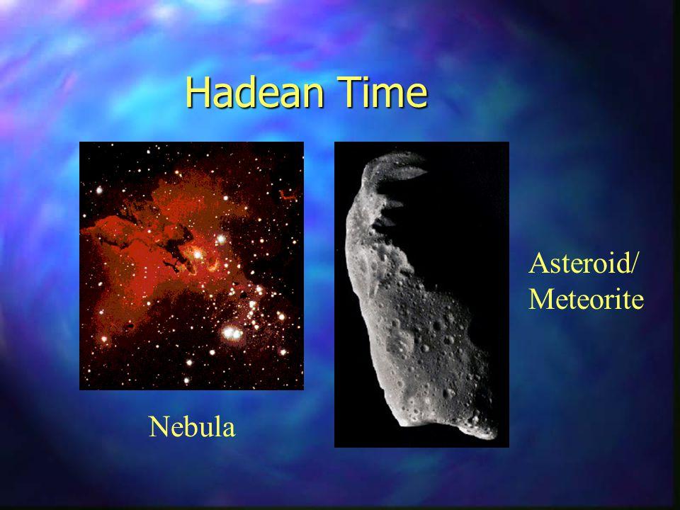 Hadean Time Nebula Asteroid/ Meteorite