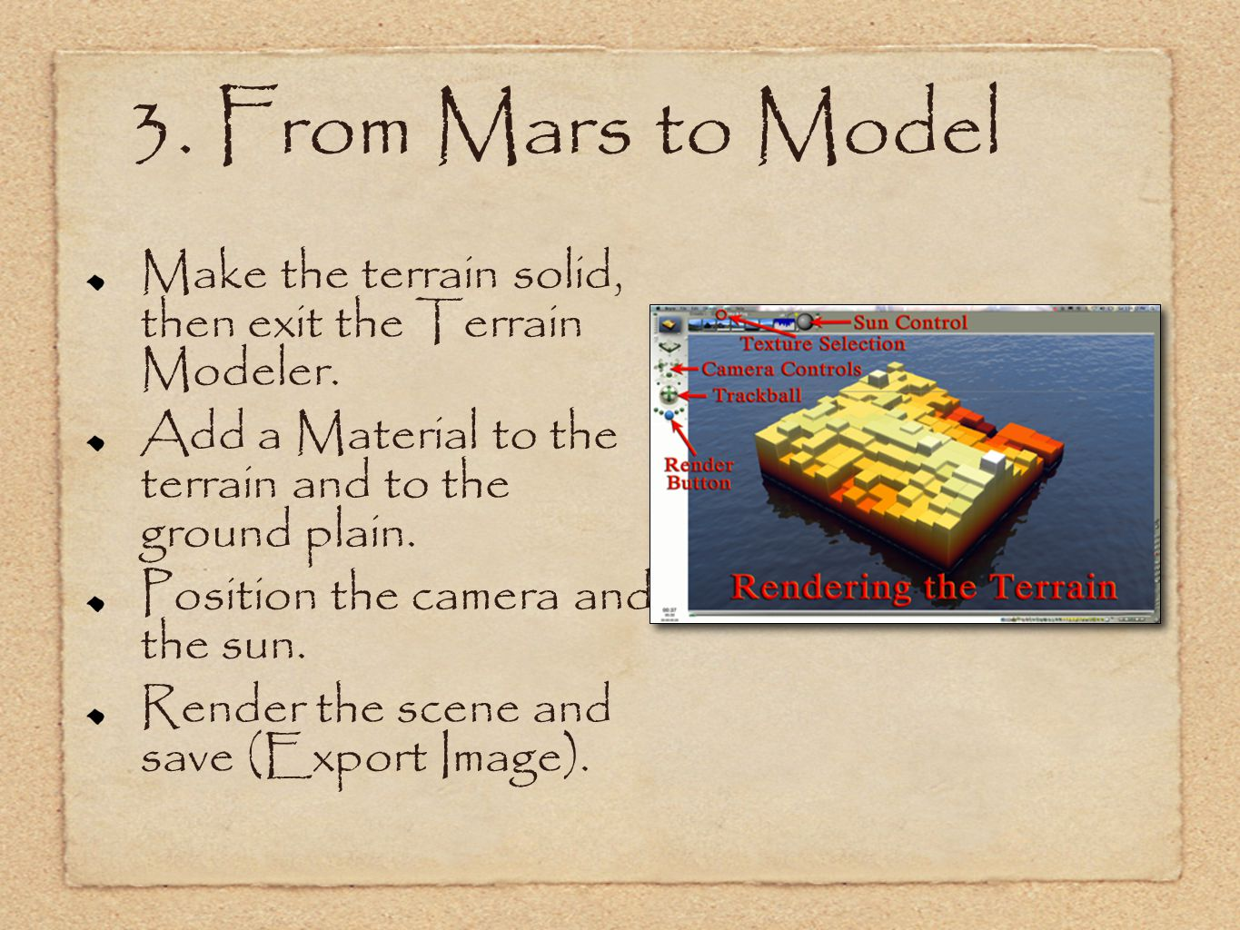 Make the terrain solid, then exit the Terrain Modeler.