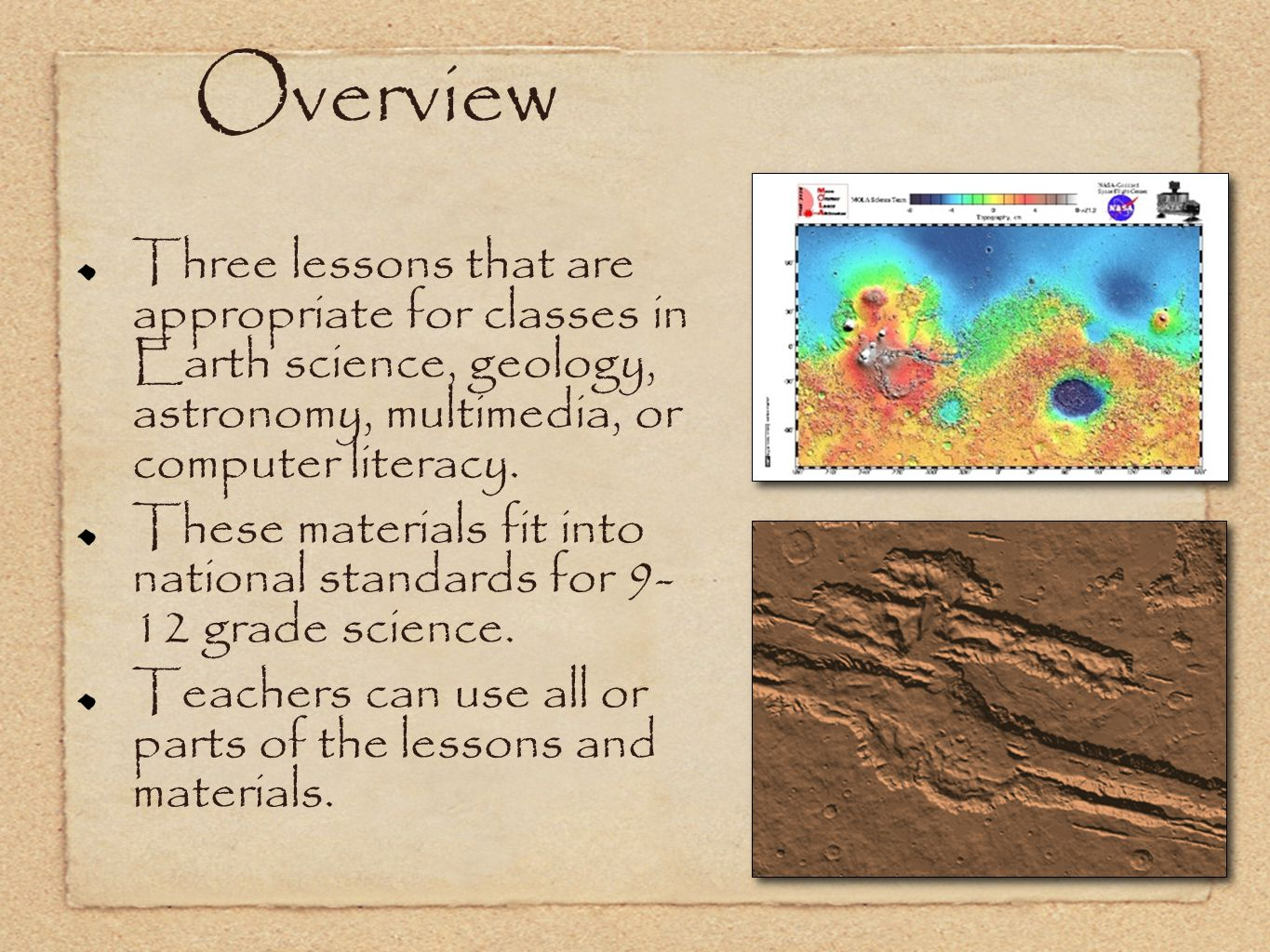 Overview Three lessons that are appropriate for classes in Earth science, geology, astronomy, multimedia, or computer literacy.