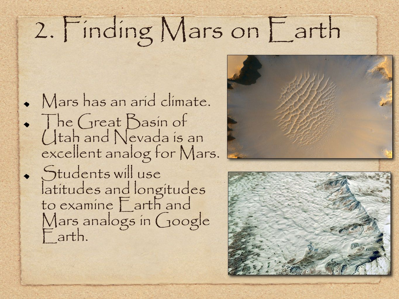 2. Finding Mars on Earth Mars has an arid climate.