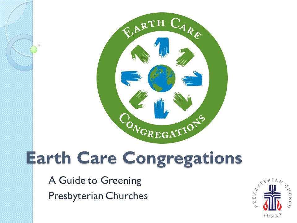 Earth Care Congregations A Guide to Greening Presbyterian Churches