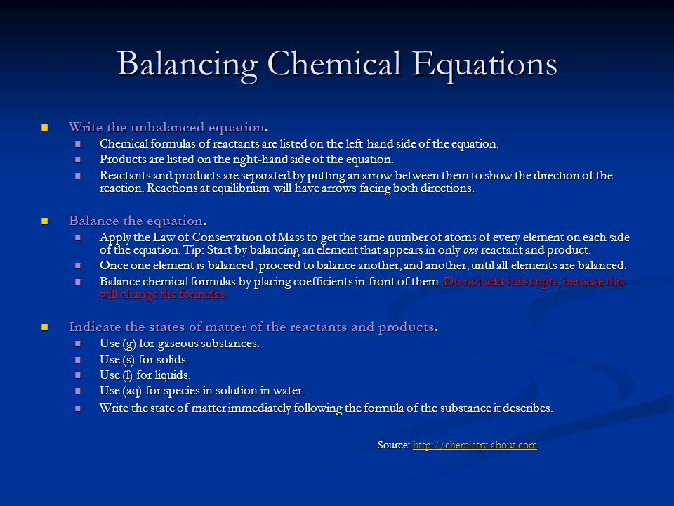 Balancing Chemical Equations Write the unbalanced equation. Write the unbalanced equation. Chemical formulas of reactants are listed on the left-hand