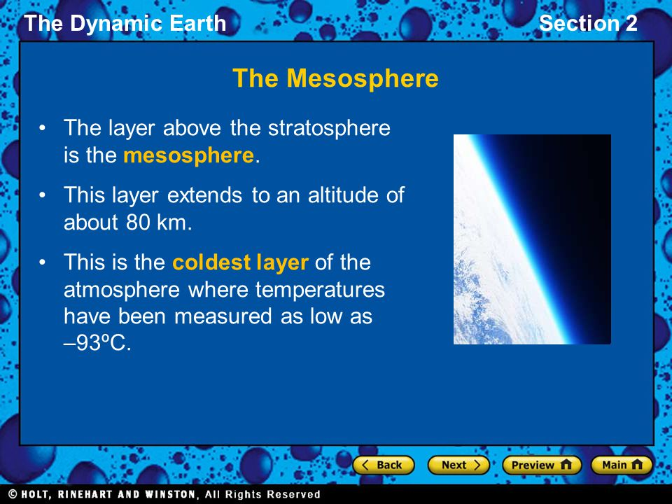 The Dynamic EarthSection 2 The Mesosphere The layer above the stratosphere is the mesosphere.