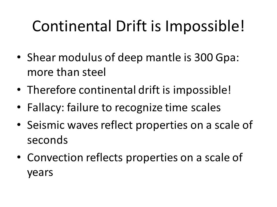 Continental Drift is Impossible.