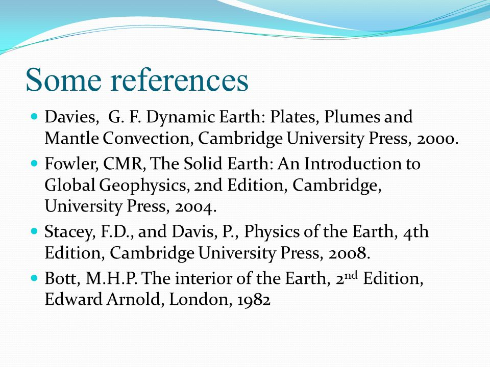 Some references Davies, G. F.