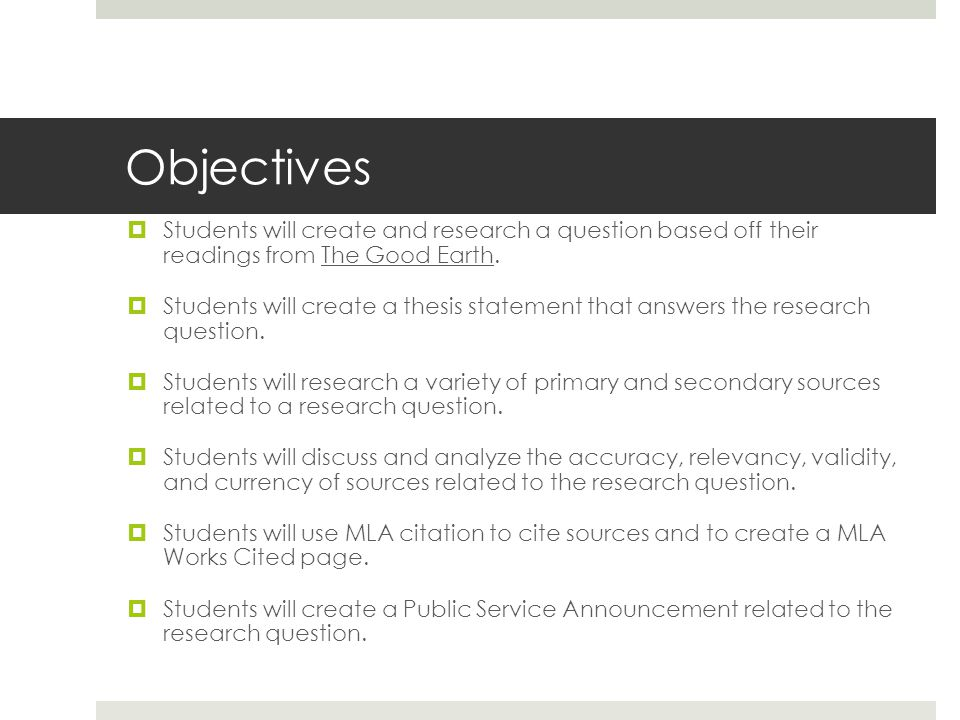 Task-Choose or create a question to be researched.