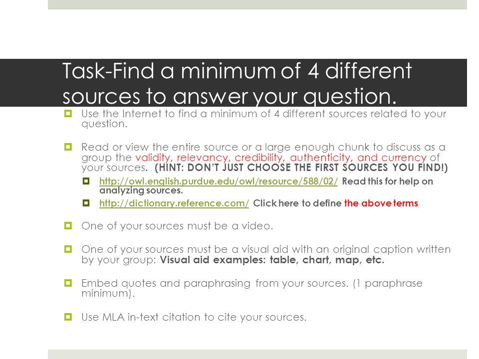 Task-Find a minimum of 4 different sources to answer your question.
