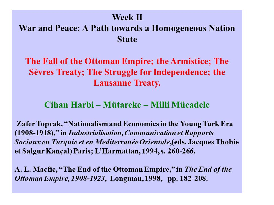 Week III From Empire to Nation: The Emergence of Modern Turkey The 1924 Constitution; the Republican People's Party; Early Reforms; the Legal Reception Movement; the Great Speech and the Congress of 1927; the Uprisings.