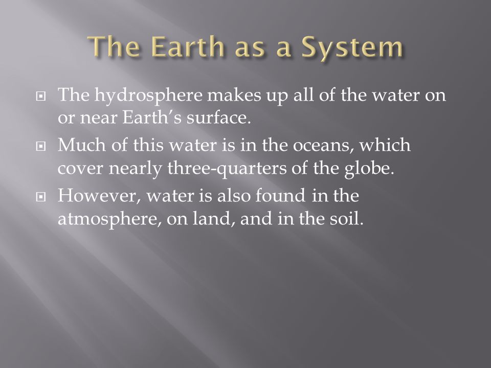  The biosphere is the part of Earth where life exists.
