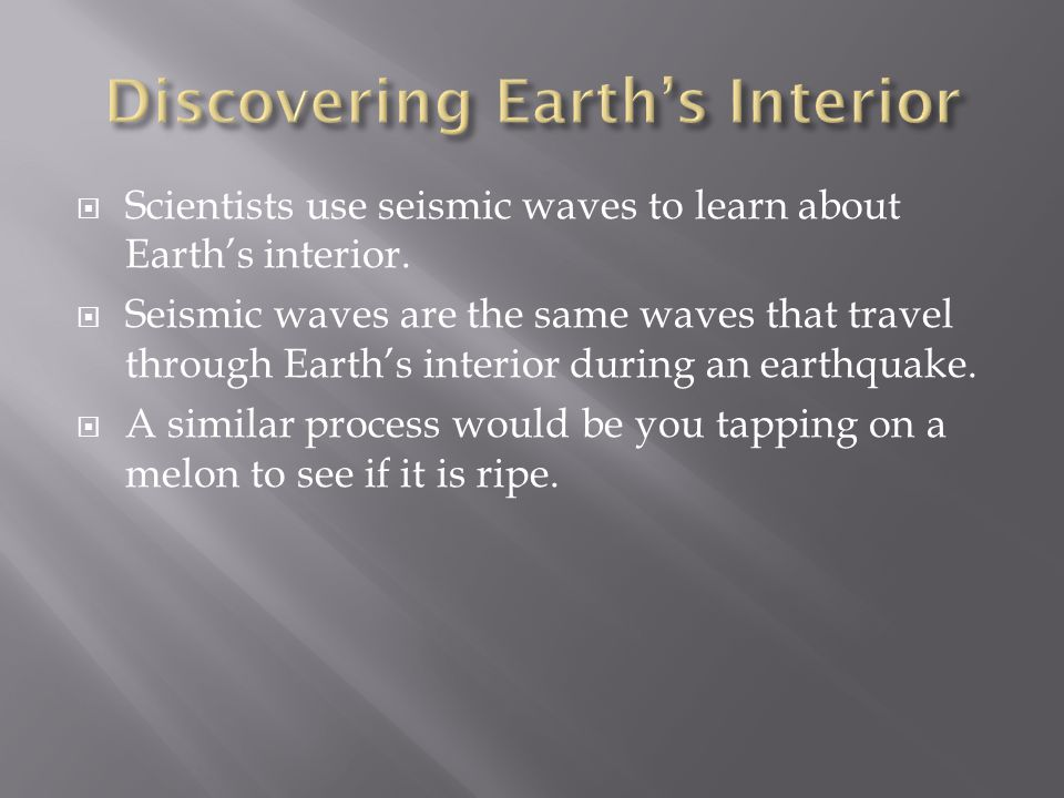  A seismic wave is altered by the nature of the material through which it travels.