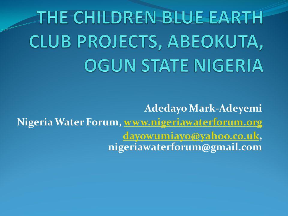 Adedayo Mark-Adeyemi Nigeria Water Forum, www.nigeriawaterforum.orgwww.nigeriawaterforum.org dayowumiayo@yahoo.co.ukdayowumiayo@yahoo.co.uk, nigeriawa