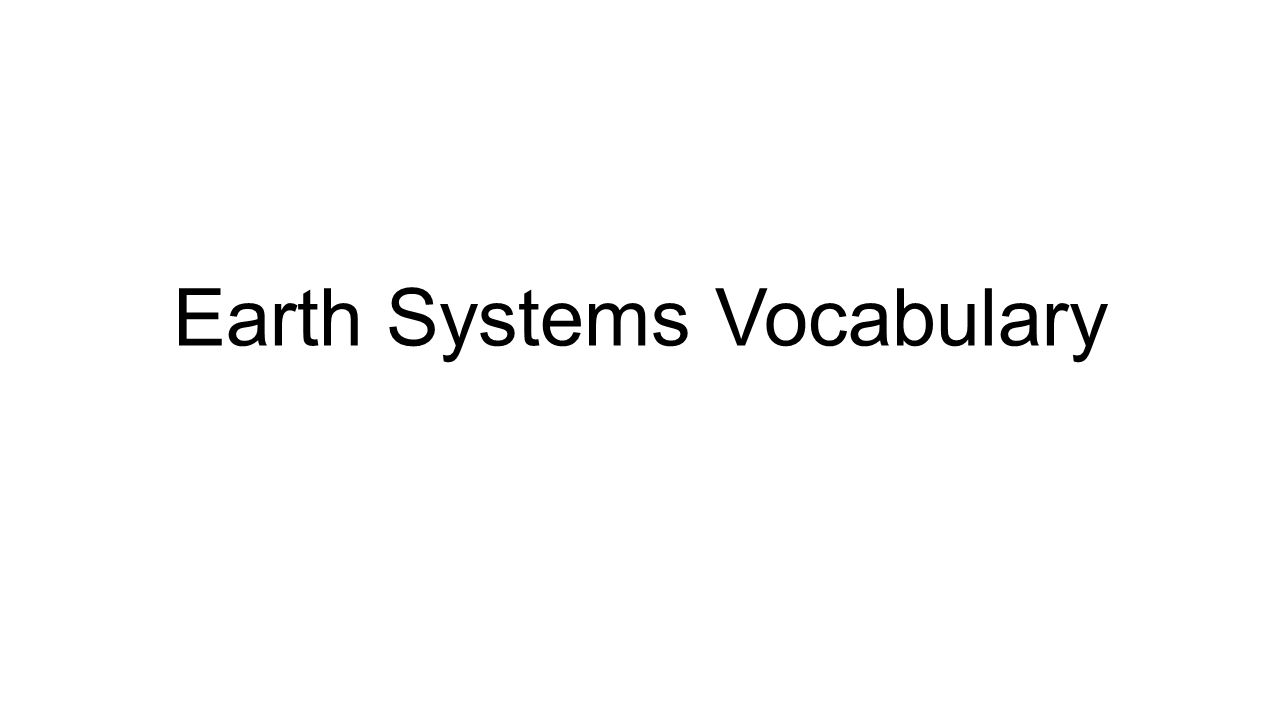 Earth Systems Vocabulary