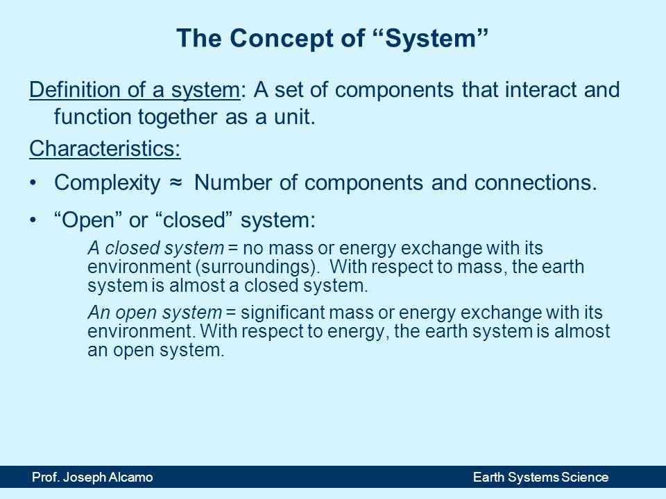 Example of an Open System Prof. Joseph Alcamo Earth Systems Science Solar constant 1350 W/m 2