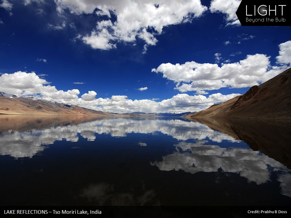 LAKE REFLECTIONS – Tso Moriri Lake, India Credit: Prabhu B Doss