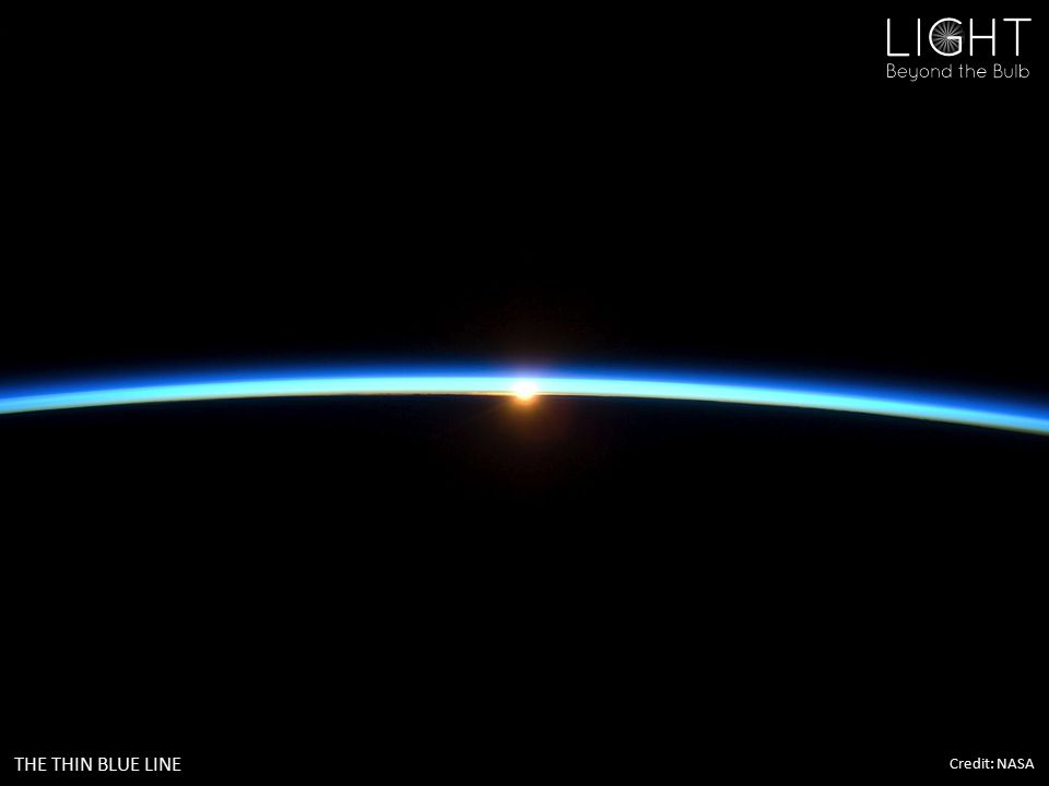 THE THIN BLUE LINE Credit: NASA