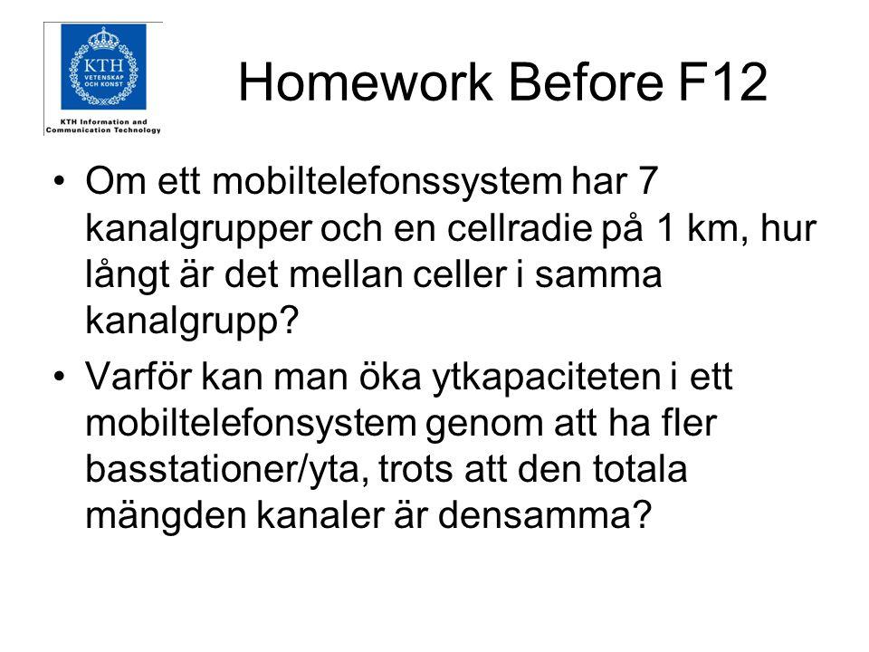Homework Before F12 Om ett mobiltelefonssystem har 7 kanalgrupper och en cellradie på 1 km, hur långt är det mellan celler i samma kanalgrupp.