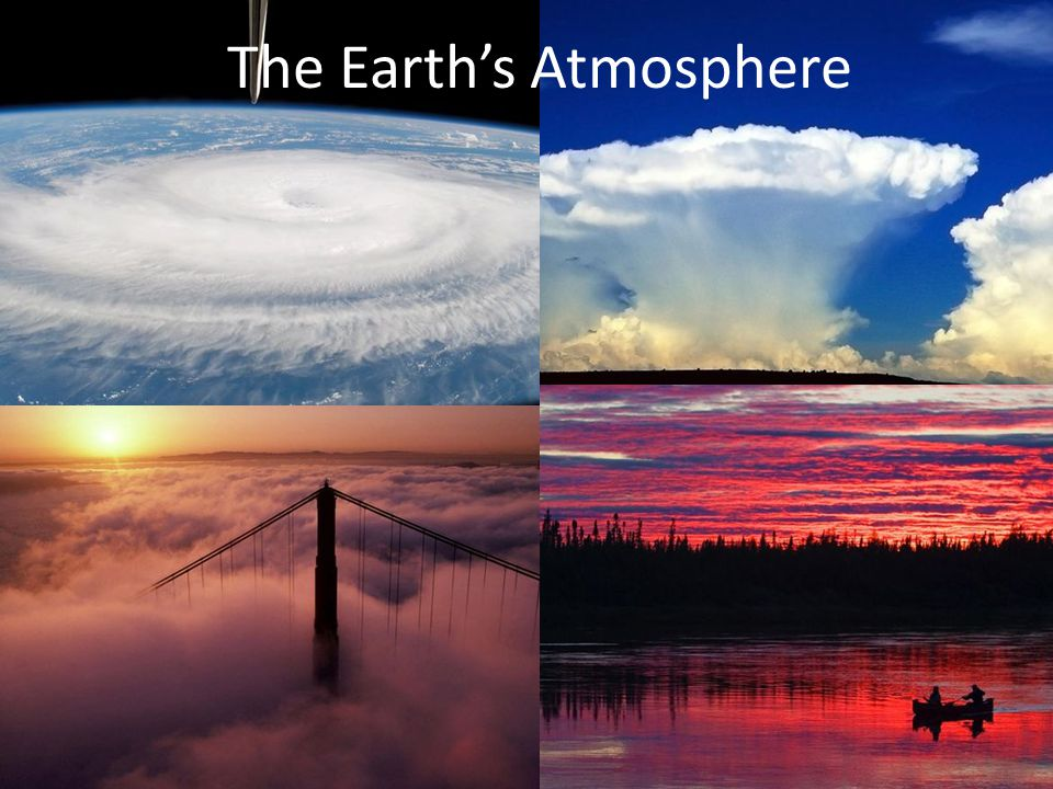 The Atmosphere The atmosphere is made up of an envelope of gases whose composition has remained relatively stable through most of Earth's history.