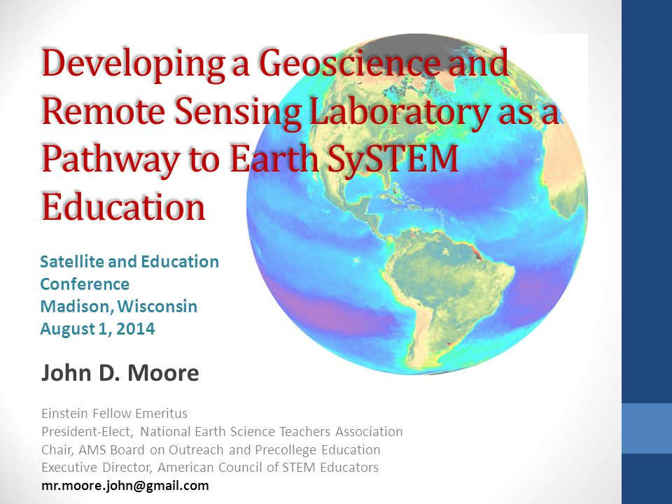 Developing a Geoscience and Remote Sensing Laboratory as a Pathway to Earth SySTEM Education John D.