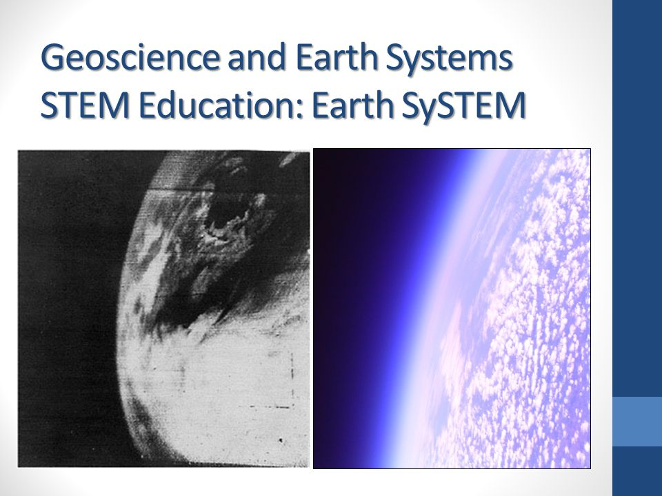 Geoscience and Earth Systems STEM Education: Earth SySTEM