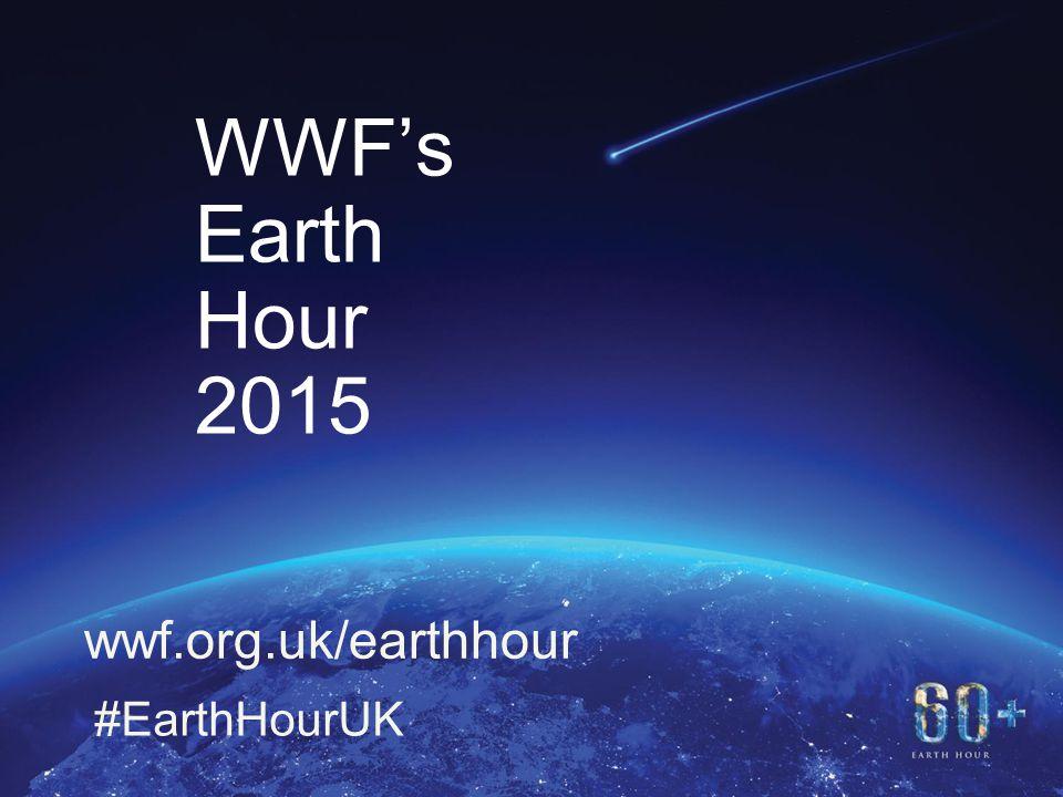 11 WWF's Earth Hour 2015 wwf.org.uk/earthhour #EarthHourUK