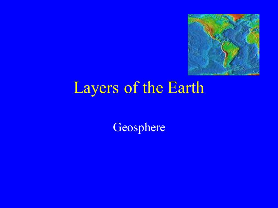 Layers of the Earth Geosphere