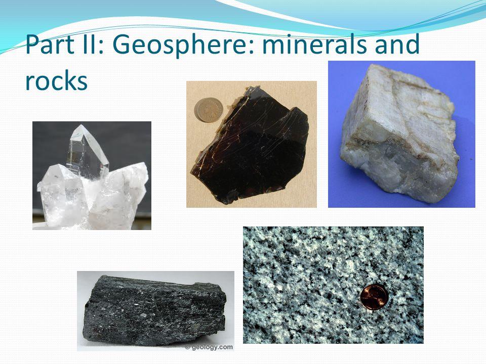 Part II: Geosphere: minerals and rocks