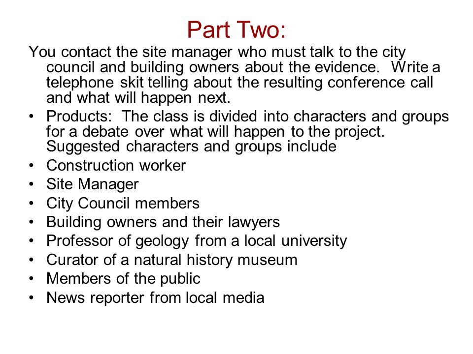 Part Two: You contact the site manager who must talk to the city council and building owners about the evidence. Write a telephone skit telling about